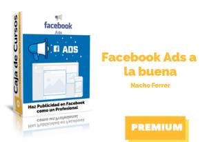 Curso Facebook Ads a la buena