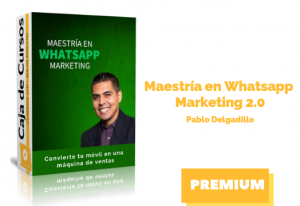 Curso Maestria en Whatsapp Marketing 2.0