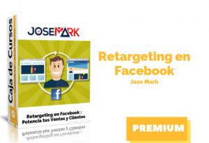 Curso Retargeting en Facebook – Jose Mark