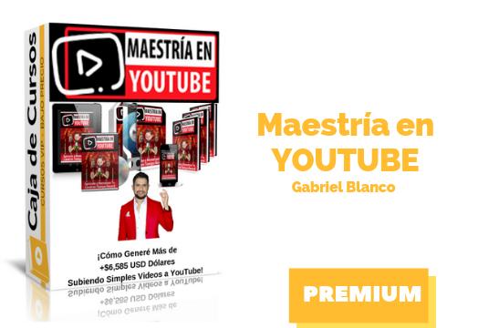 Maestria en Youtube – Gabriel Blanco