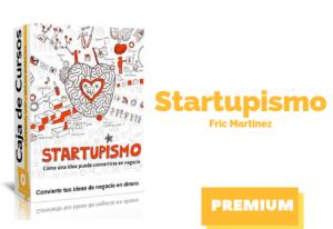 Startupismo – Convierte tus ideas en dinero