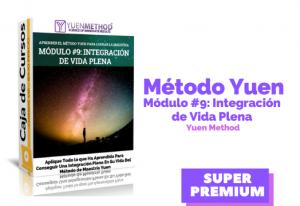 Método Yuen Módulo #9:  Integración de Vida Plena