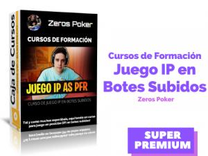 Curso de Juego IP en Botes Subidos – Zeros Poker