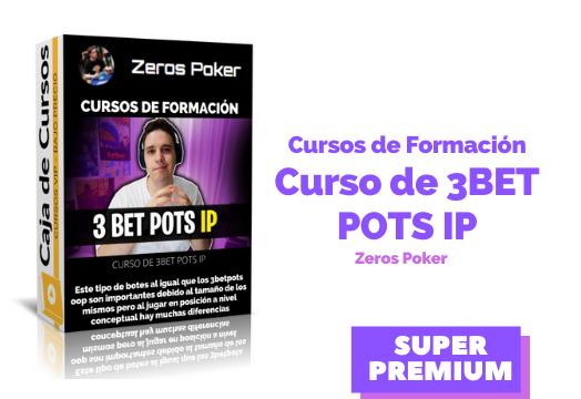 Curso de 3BET POTS IP – Zeros Poker