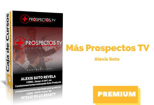 Curso Más Prospectos TV – Alexis Soto