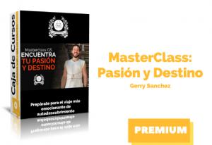Masterclass Pasión y Destino – Gerry Sánchez
