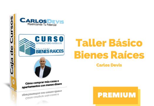 Curso Taller Básico de Bienes Raíces – Carlos Devis