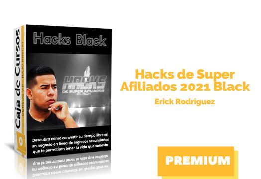 En este momento estás viendo Curso HACKS de Super Afiliados 2021 BLACK Erick Rodriguez
