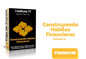 Curso Construyendo hábitos financieros – instituto11