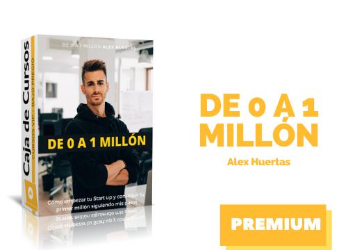 Curso de 0 a 1 Millón con Alex Huertas