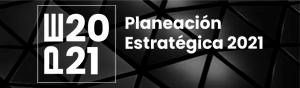 Planeación Estratégica 2021