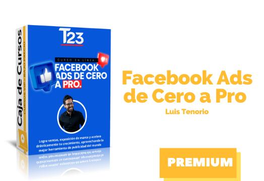 Curso Facebook Ads de Cero a Pro – Luis Tenorio