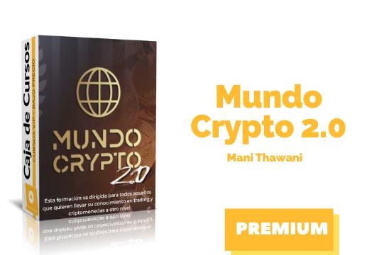 En este momento estás viendo Curso Mundo Crypto 2.0 2021 de Mani Thawani